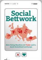 """Jonas Grünanger: """"Social Bettwork. Mein Dating-Marathon mit Tinder und Co. durch Deutschland und Europa"""""""